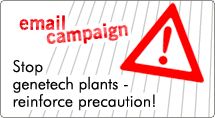 Stop genetech plants - reinforce precaution!