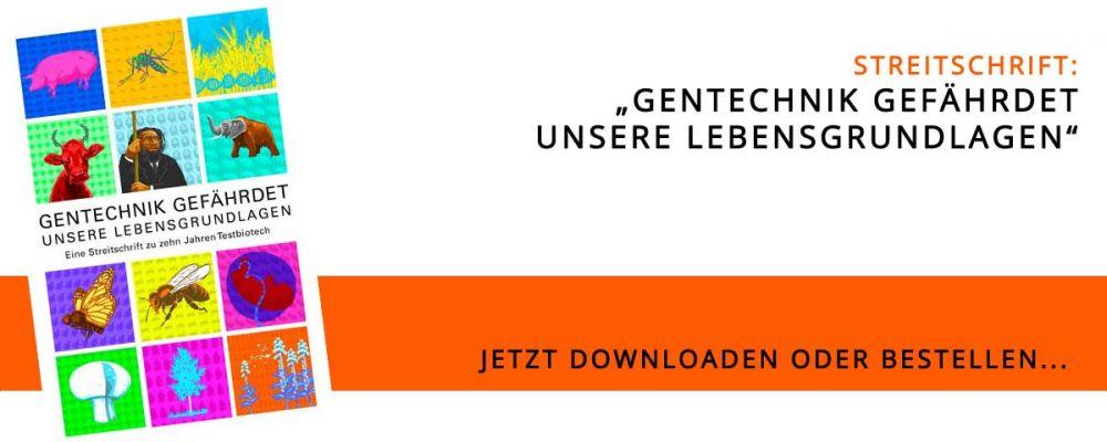 """Streitschrift """"Gentechnik gefährdet unsere Lebensgrundlagen"""""""