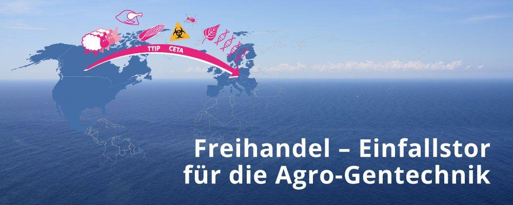 Freihandel – Einfallstor für die Agro-Gentechnik